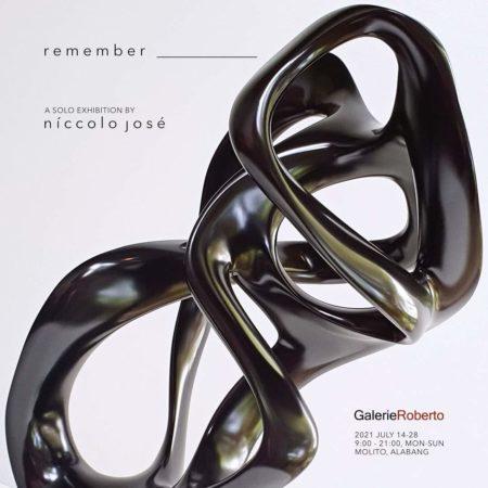 Remember A Solo Exhibition of Niccolo Jose